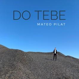 Mateo Pilat Do Tebe MP3