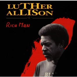 Luther Allison Rich Man CD