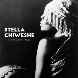 Stella Chiweshe Kasahwa Early Singles LP