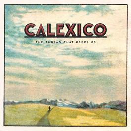 Calexico Thread That Keeps Us CD