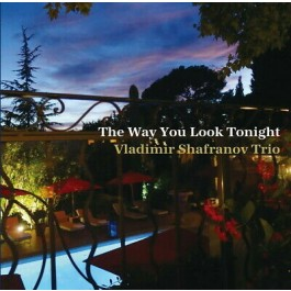 Vladimir Shafranov Trio The Way You Look Tonight Japanese Ed. CD