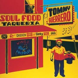 Tommy Guerrero Soul Food Taqueria LP2