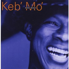Keb Mo Slow Down CD