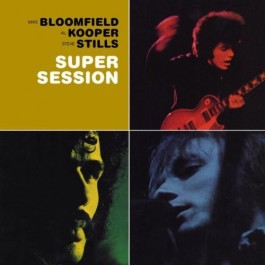Mike Bloomfield Al Kooper Stephen Stills Super Session CD