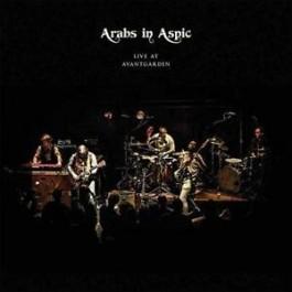 Arabs In Aspic Live At Avantgarden CD