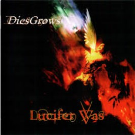 Lucifer Was Diesgrows CD