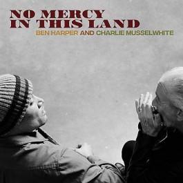 Ben Harper & Charlie Musselwhite No Mercy In This Land LP
