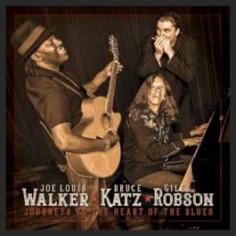 Joe Louis Walker Bruce Katz Giles Robson Journeys To The Heart Of The Blues CD