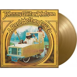 Johnny Guitar Watson A Real Mother For Ya Gold Vinyl LP