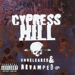 Cypress Hill Unreleased & Revamped CD