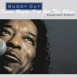 Buddy Guy Damn Right, Ive Go The Blues Explanded Edition CD