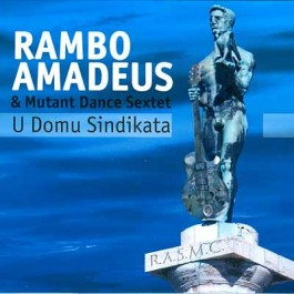Rambo Amadeus I Mutant Dance Sextet U Domu Sindikata CD/MP3