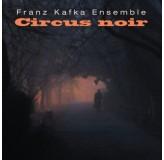 Franz Kafka Ensemble Circus Noir LP