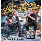 Elvin Bishop Charlie Musselwhite 100 Years Of Blues Cd CD