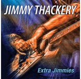 Jimmy Thackery Extra Jimmies CD