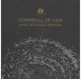 Downfall Of Gaia Ethic Of Radical Finitude CD