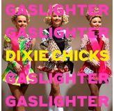 Dixie Chicks Gaslighter CD