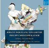 Larte Del Mondo Werner Eberhardt Goethe, Kayser Scherz, List Und Rache CD2