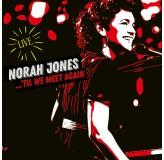 Norah Jones ...till We Meet Again CD