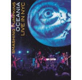 Smashing Pumpkins Oceania Live In Nyc DVD