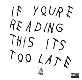 Drake If Youre Reading This Its Too Late LP2