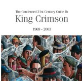 King Crimson Condensed 21St Century Guide To 1969-2003 CD2
