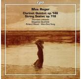 Roland Glassl Wen-Sinn Yang Reger Clarinet Quintet Op.146, String Sextet Op.118 CD