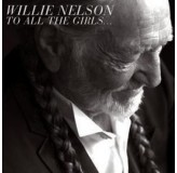 Willie Nelson To All The Girls... CD
