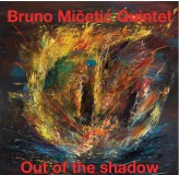 Bruno Mičetić Quintet Out Of The Shadow CD