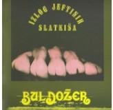 Buldožer Izlog Jeftinih Slatkiša CD