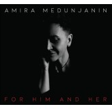 Amira Medunjanin For Him And Her CD