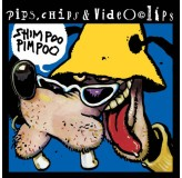 Pips Chips & Videoclips Shimpoo Pimpoo LP
