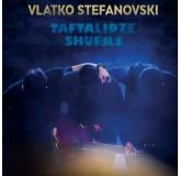 Vlatko Stefanovski Taftalidze Shuffle CD