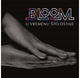 Bloom U Vremenu Što Ostaje CD