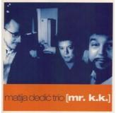 Matija Dedić Trio Mr.k.k. CD