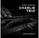 Darko Jurković Charlie Trio Dark Moments CD/MP3