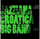 Borna Šercars Jazziana Croatica Jazziana Croatica Big Band CD/MP3
