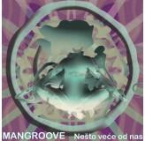 Mangroove Nesto Vece Od Nas MP3