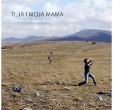 Ti Ja I Moja Mama Moram Da Se Skuliram MP3