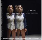 Nika Turković U Mraku Marko Villa Remix MP3