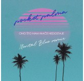 Pocket Palma Ono Sto Nam Inace Nedostaje Mental Blue Remix MP3