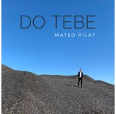 Mateo Pilat Do Tebe MP3