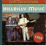 Various Artists Dim Lights, Thick Smoke And Hillbilly Music 1958 CD