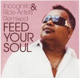Incognito & Rice Artists Feed Your Soul-Remixes CD