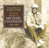 Michael Chapman Dangerous When Sober A Potted History Of Michael Chapman 1966-1980 CD2